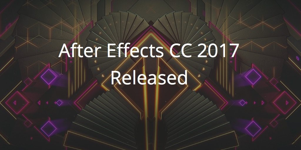 after-effects-cc-2017-released