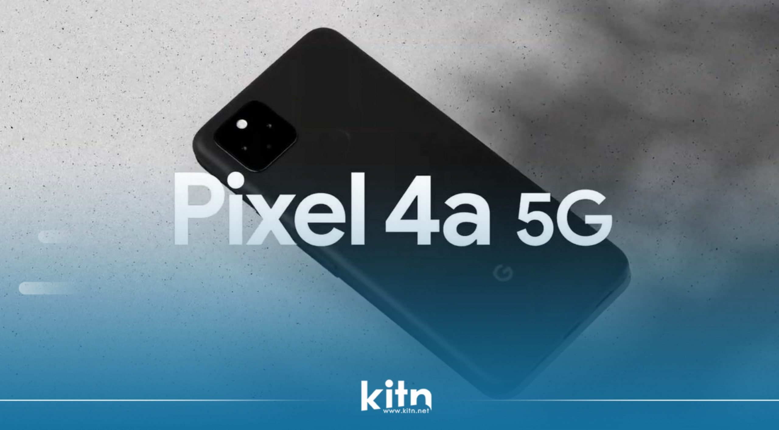 بە فەرمی مۆبایلی Google Pixel 4a 5G وەک یەکەمین مۆبایلی گووگڵ بە پشتگیری تۆڕی نەوەی پێنجەمەوە نمایش کرا