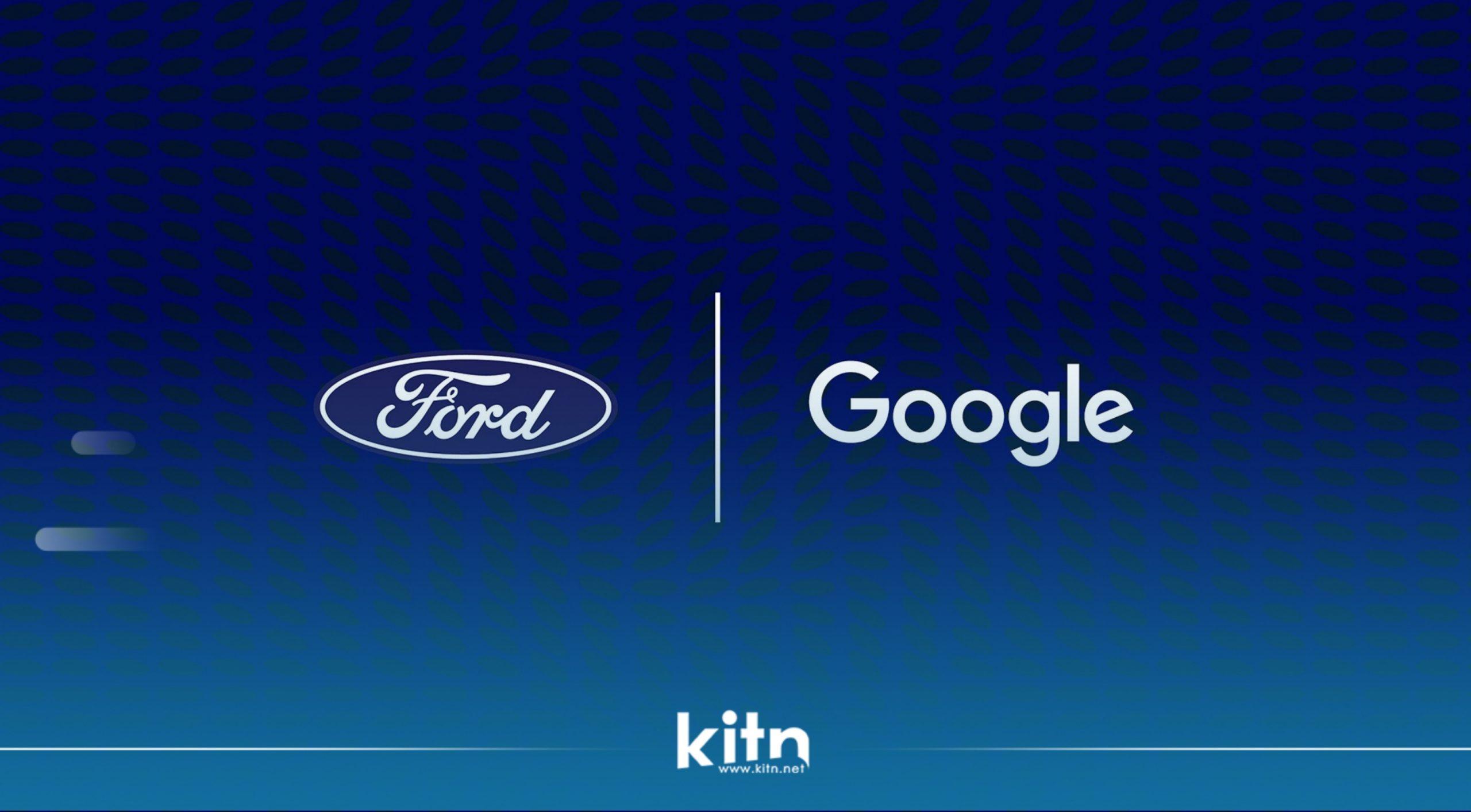 بە فەرمی کۆمپانیای Ford هاوبەشی لەگەڵ کۆمپانیای Google پێک هێنا